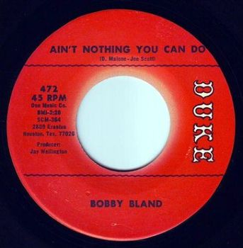 BOBBY BLAND - AIN'T NOTHING YOU CAN DO - DUKE