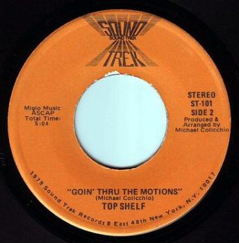 TOP SHELF - GOIN' THRU THE MOTIONS - SOUND TREK