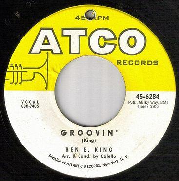 BEN E KING - GROOVIN' - ATCO