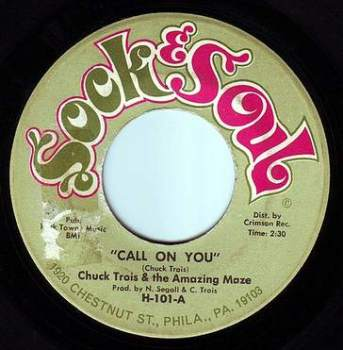 CHUCK TROIS & THE AMAZING MAZE - CALL ON YOU - SOCK & SOUL
