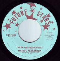 MARGIE ALEXANDER - KEEP ON SEARCHING - FUTURE STARS
