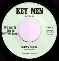 WATTS 103rd St RHYTHM BAND - BROWN SUGAR - KEY MEN