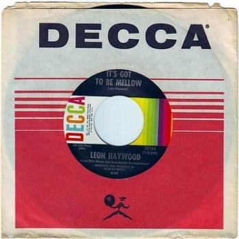 LEON HAYWOOD - IT'S GOT TO BE MELLOW - DECCA