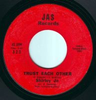 SHIRLEY JO - TRUST EACH OTHER - JAS