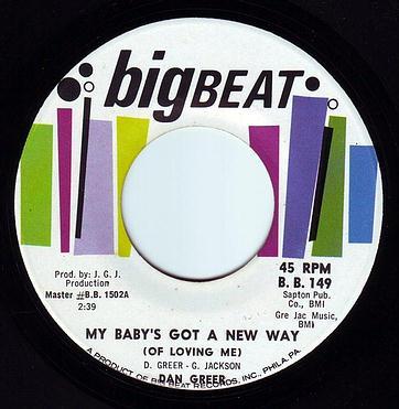 DAN GREER - MY BABY'S GOT A NEW WAY (OF LOVING ME) - BIGBEAT