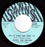 BOBBY AND WALTER - DO IT LIKE YOU FEEL IT - SANNS