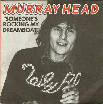 MURRAY HEAD - SOMEONE'S ROCKING MY DREAMBOAT - ISLAND