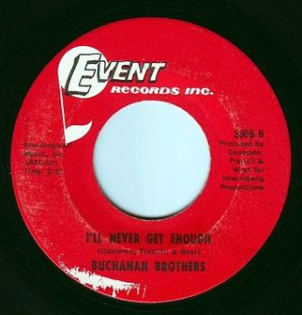 BUCHANAN BROTHERS - I'LL NEVER GET ENOUGH - EVENT
