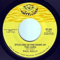 PAUL KELLY - STEALING IN THE NAME OF THE LORD - HAPPY TIGER