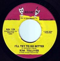 KIM TOLLIVER - I'LL TRY TO DO BETTER - ROJAC