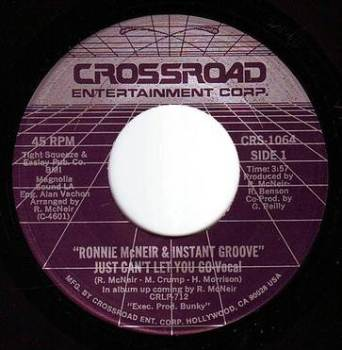 RONNIE MCNEIR & INSTANT GROOVE - JUST CAN'T LET YOU GO - CROSSROAD