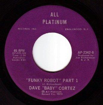 "DAVE ""BABY CORTEZ"" - FUNKY ROBOT - ALL PLATINUM"
