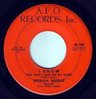 BARBARA GEORGE - I KNOW (YOU DON'T LOVE ME NO MORE) - A.F.O.