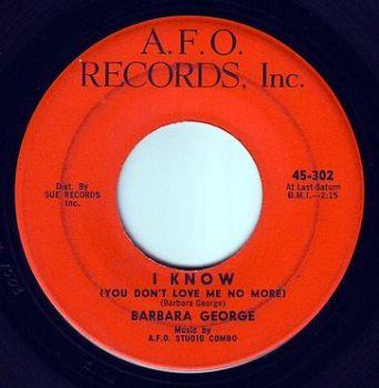 BARBARA GEORGE - I KNOW (YOU DON'T LOVE ME NO MORE) - A.F.O.