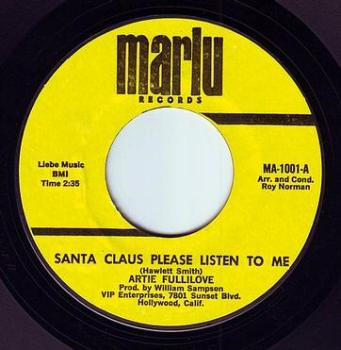 ARTIE FULLILOVE - SANTA CLAUS PLEASE LISTEN TO ME - MARLU
