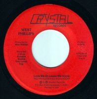 WEST PHILLIPS - LOVE ME OR LEAVE ME ALONE - CRYSTAL