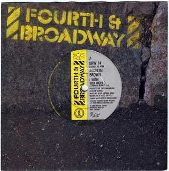 JOCELYN BROWN - I WISH YOU WOULD - FOURTH & BROADWAY