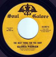 GLORIA PARKER - THE BEST THING FOR YOU BABY - SOUL GALORE