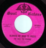 SOUL FOX STRINGS - BLOWING MY MIND TO PIECES - SOUL GALORE