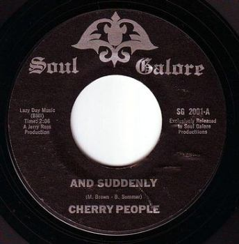 CHERRY PEOPLE - AND SUDDENLY - SOUL GALORE