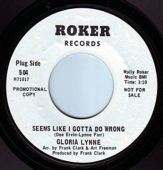 GLORIA LYNNE - SEEMS LIKE I GOTTA DO WRONG - ROKER DEMO