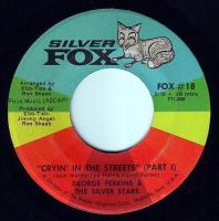 GEORGE PERKINS - CRYIN' IN THE STREETS - SILVER FOX