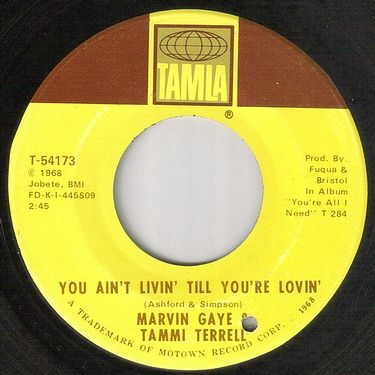 MARVIN GAYE & TAMMI TERRELL - YOU AIN'T LIVIN' TILL YOU'RE LOVIN - TAMLA