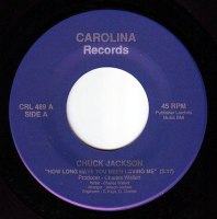 CHUCK JACKSON - HOW LONG HAVE YOU BEEN LOVING ME - CAROLINA