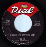 JOE TEX - I SHOULD HAVE KISSED HER MORE - DIAL