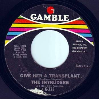 INTRUDERS - GIVE HER A TRANSPLANT - GAMBLE