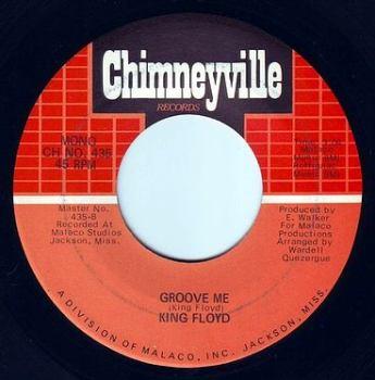 KING FLOYD - GROOVE ME - CHIMNEYVILLE