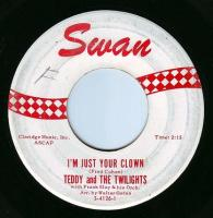 TEDDY & THE TWILIGHTS - I'M JUST YOUR CLOWN - SWAN