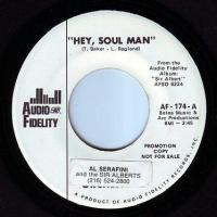 AL SERAFINI & the SIR ALBERTS - HEY, SOUL MAN - AUDIO FIDELITY