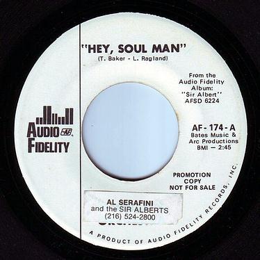 AL SERAFINI & the SIR ALBERTS - HEY, SOUL MAN - AUDIO FIDELITY