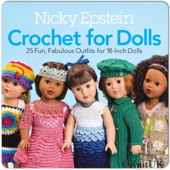 Crochet for Dolls: 25 Fun, Fabulous Outfits for 18-Inch Dolls. 128 pages (Nicky Epstein)