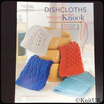 Dishcloths. Made with the Knook. 10 designs by Starla Kramer. 37 pages