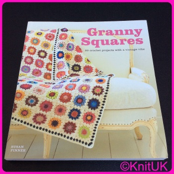 Granny Squares - 20 crochet projects with a vintage vibe. By Susan Pinner. GMC Publications.