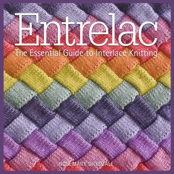 Entrelac: The Essential Guide to Interlace Knitting. by Rosemary Drysdale (Sixth & Spring Books)