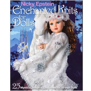 Nicky Epstein Enchanted Knits for Dolls: 25 Mystical, Magical Costumes for 18-inch Dolls (Sixth&Spring Books)