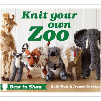 Knit your own Zoo. Best in Show. Sally Muir & Joanna Osborne. (Collin & Brown)