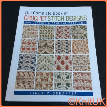 The Complete Book of Crochet Stitch Designs. 500 Classic & Original Patterns. Linda P. Schapper (Lark Crafts)