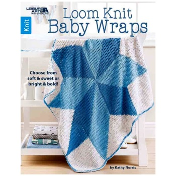 Loom Knit Baby Wraps. by Kathy Norris. Leisure Arts. 2016