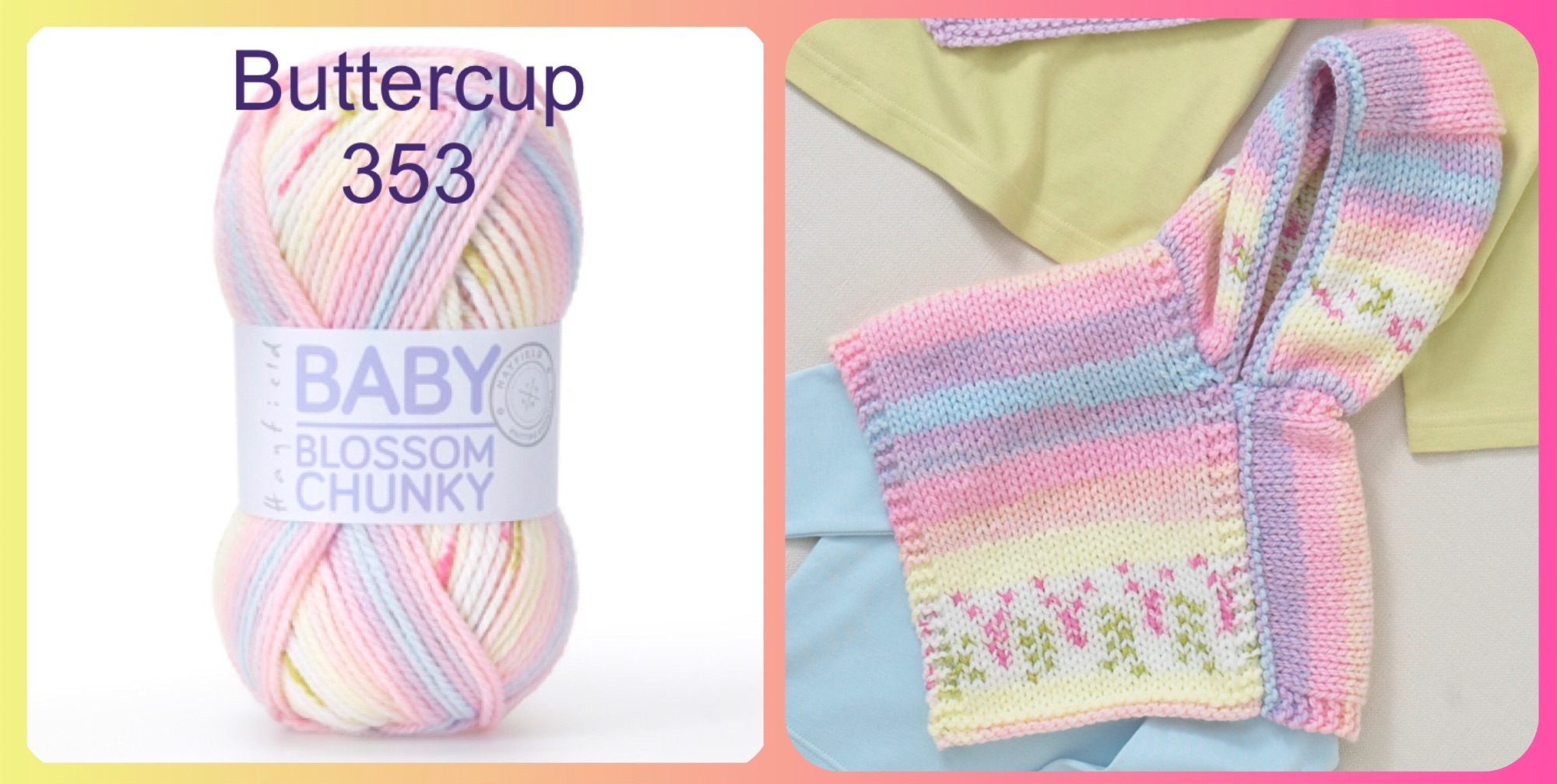 Hayfield baby blossom chunky yarn buttercup colour and knitting patterns