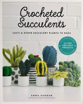 Crocheted Succulents. Emma Varnam. GMC Publications. 2019. 144p.