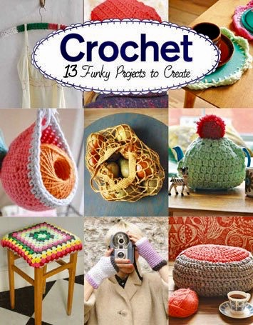 Crochet - 13 Funky Projects to Create. Claire Culley and Amy Phipps. GMC Pu