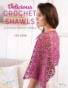 Delicious Crochet Shawls. By Lisa Cook. Tuva Publishing