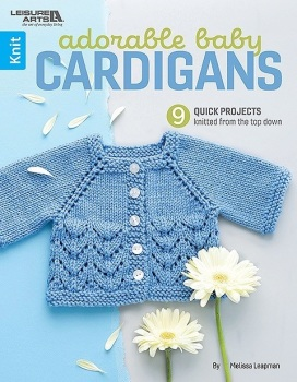 Adorable Baby Cardigans. By Melissa Leapman. Leisure Arts (knitting)