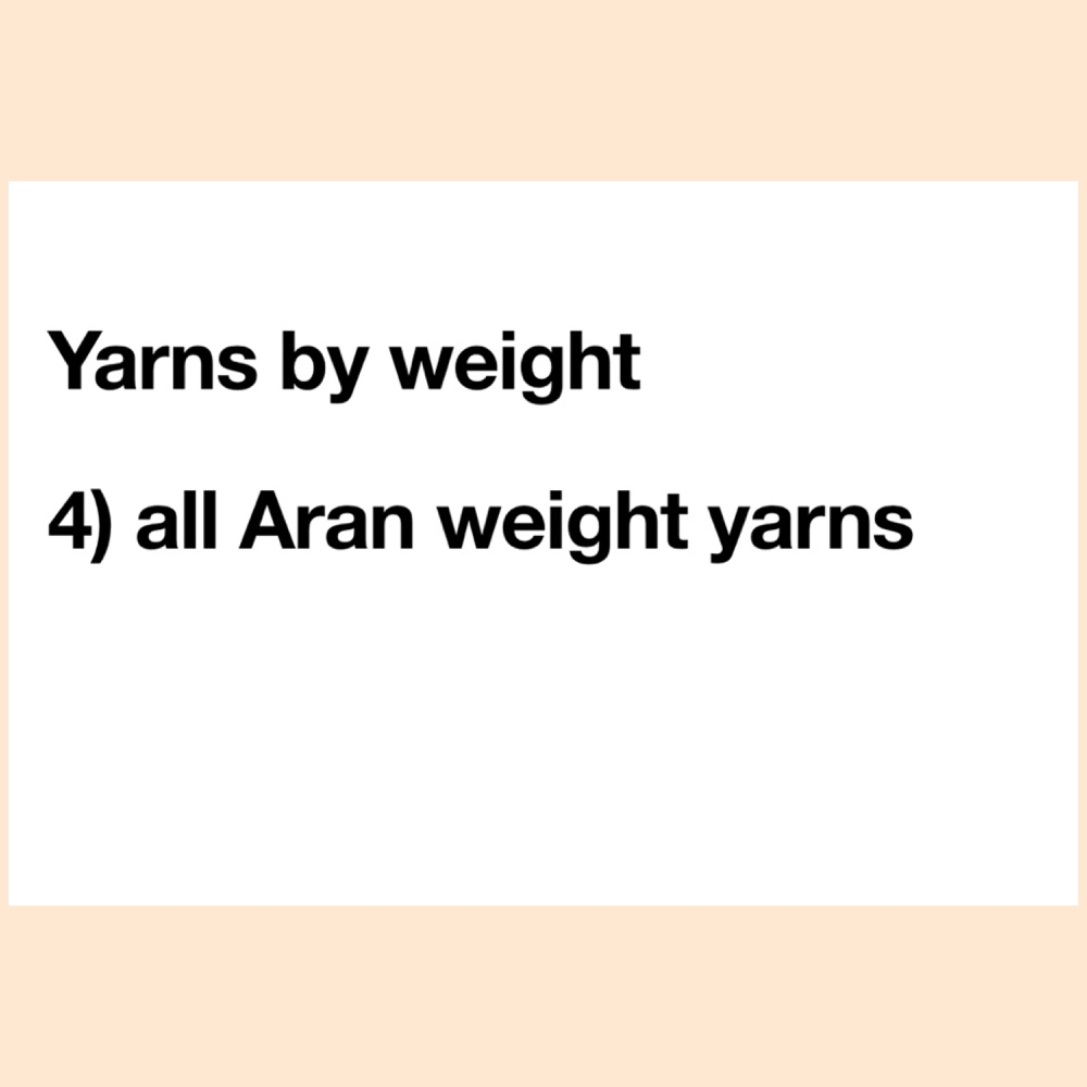 4) Aran weight Yarns