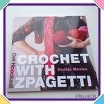 CROCHET WITH ZPAGETTI - Get Hoooked! (2012, 64 pages)