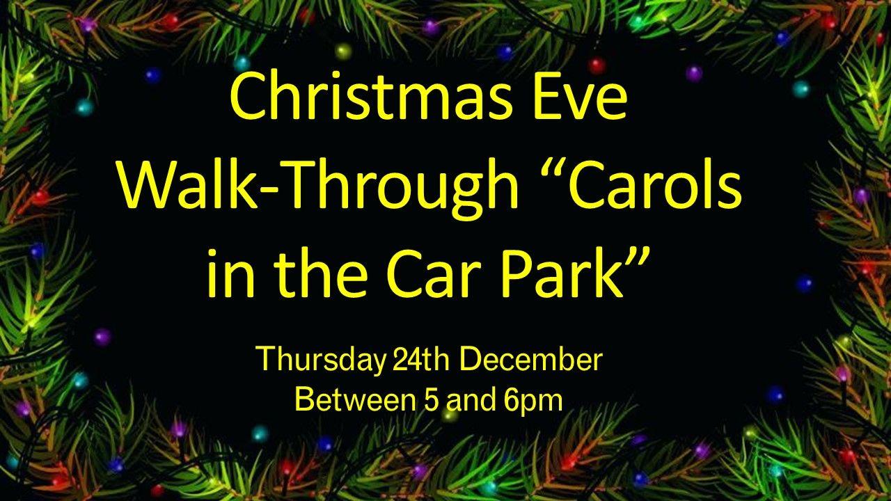2. Walk through carols in the car park 2